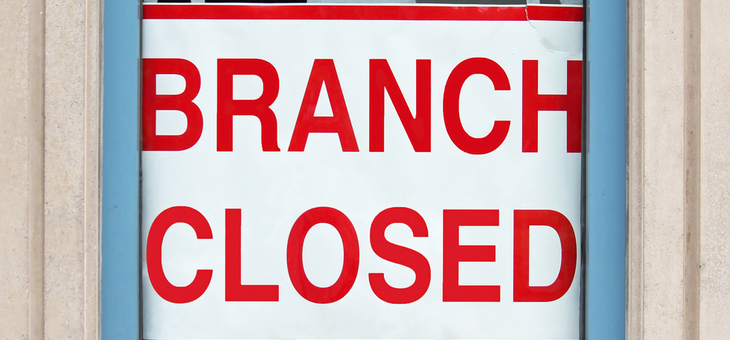Customers shut out as bank branches close