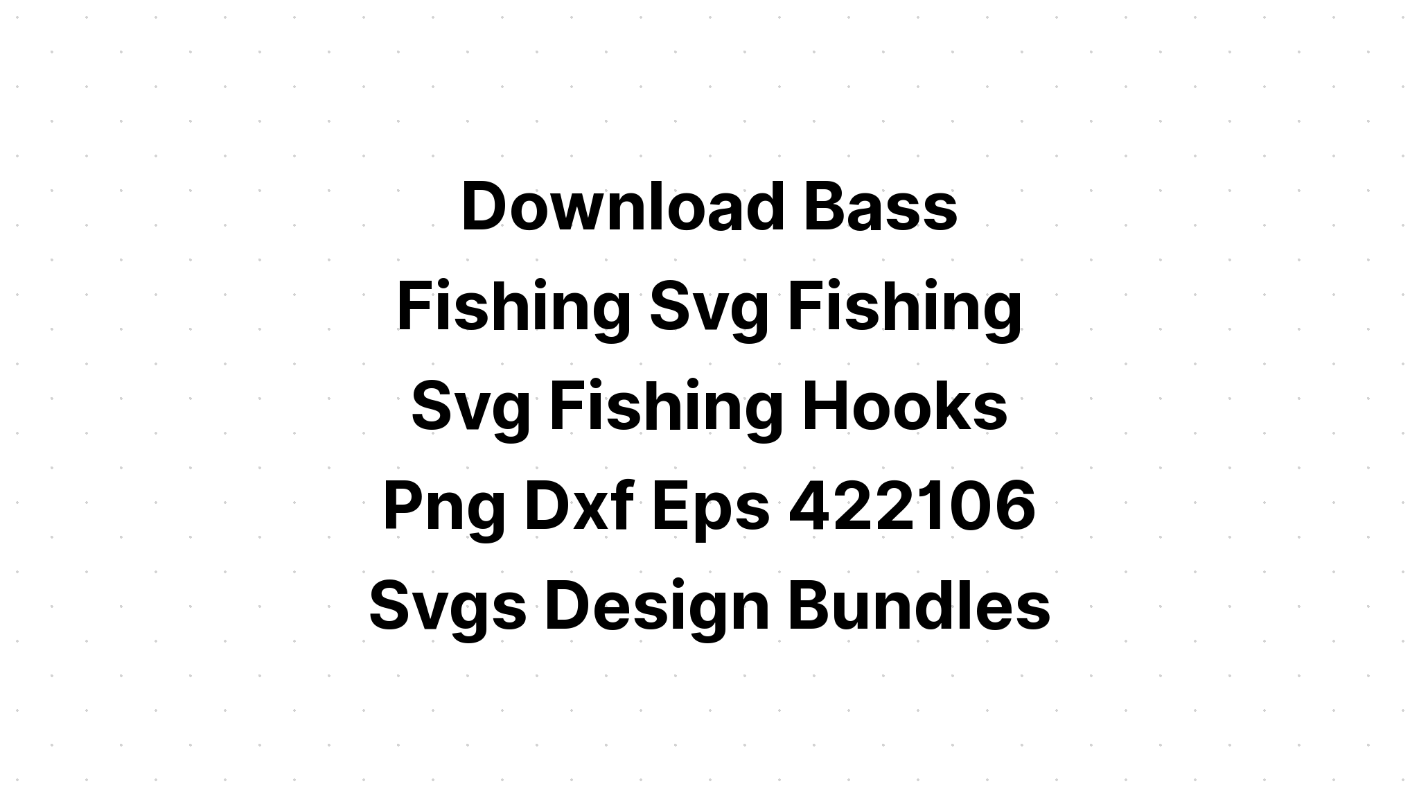 Download Fishing Hook Sizes Svg File