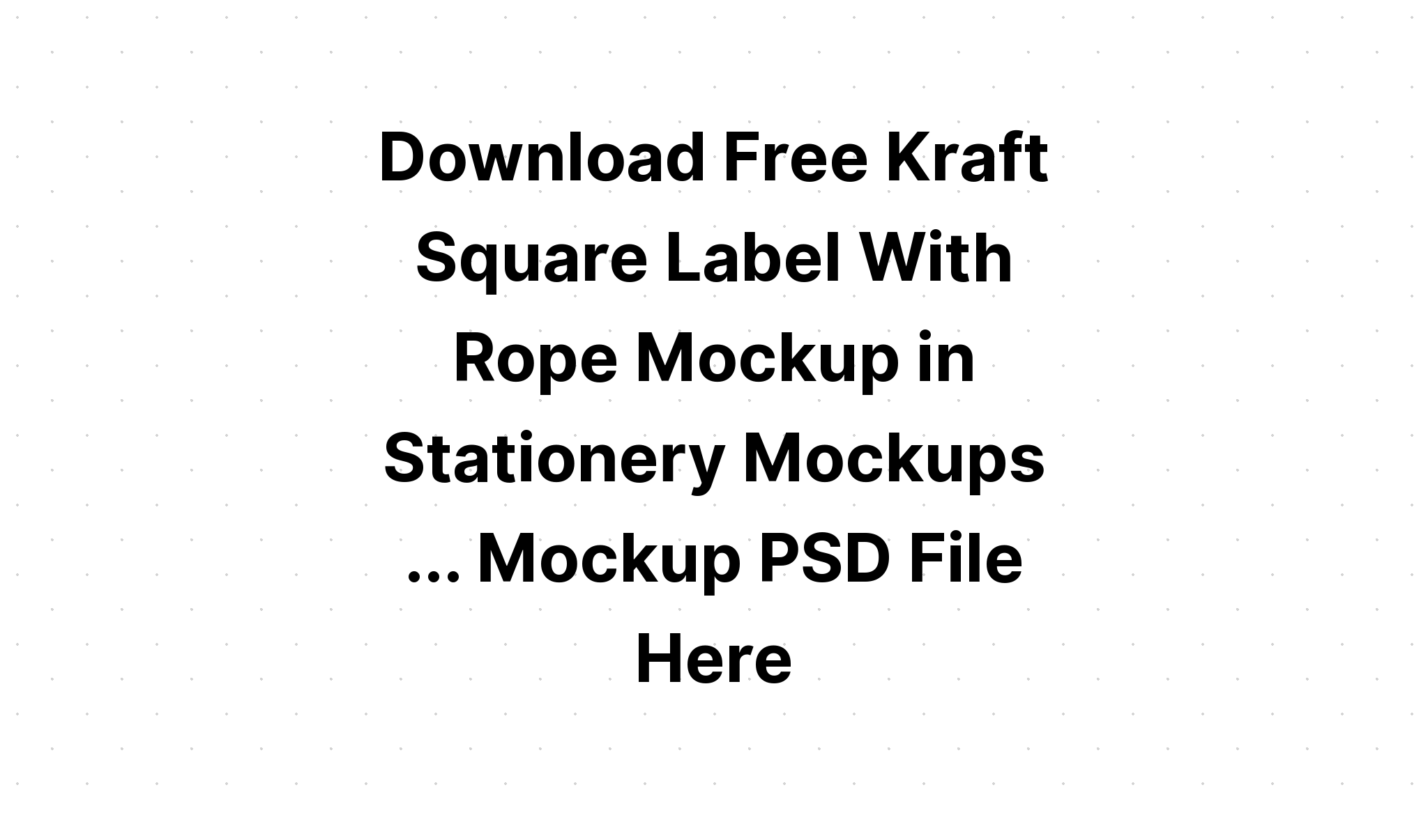 Download Kraft Label Mockup - Freebify Mockups