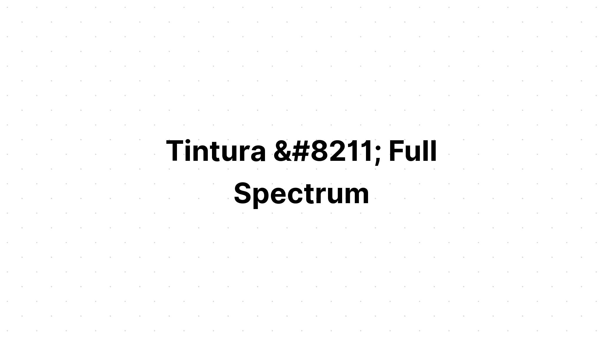 Tintura - Full Spectrum - Terra Cannabis